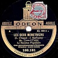 78 Trs - ODEON 166.181- état  TB -  Louis LYNEL - LES DEUX MENETRIERS - LE BINIOU - 78 Rpm - Schellackplatten
