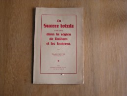LA GUERRE TOTALE DANS LA REGION DE DALHEM ET LES ENVIRONS Ghuysen Régionalisme 1940 1945 Blégny Herve Verviers Trembleur - Belgium