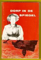 DORP IN DE SPIEGEL Schetsen uit het dorpsleven van LOTENHULLE en POEKE 160blz �1987 AALTER Heemkunde Geschiedenis Z159
