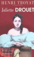 JULIETTE DROUET PAR HENRI TROYAT 1997 - Biographie