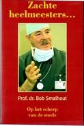 Zachte Heelmeesters Door Prof. Dr. Bob Smalhout. 2 Scans - Literatuur