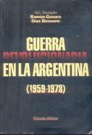GUERRA REVOLUCIONARIA EN LA ARGENTINA  (1959-1978) RAMON GENARIO DIAZ BESSONE GENERAL DE DIVISION CIRCULO MILITAR AÑO 19 - Histoire Et Art