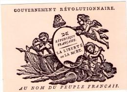 CPM :  Gouvernement Révolutionnaire:  Au Nom Du Peuple Français.      (B 1736) - Political Parties & Elections
