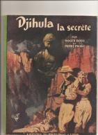 Probst Djihula La Secrète Par Roger Roux Et Pierre Probst De 1943 Editions Du Puits-Pelu Albums Pour Enfants - Altri Autori