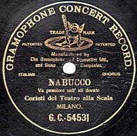 78 Trs - GRAMOPHONE CONCERT RECORD G. C.-54531  - 1 Face  L´Ange - état M - Scala MILANO - NABUCCO - 78 Rpm - Schellackplatten