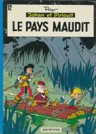 Johan Et Pirlouit - 12 - Le Pays Maudit - De Peyo - Johan Et Pirlouit