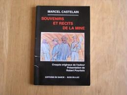 SOUVENIRS ET RECITS DE LA MINE Castelain M Régionalisme Hainaut Histoire Charbonnage Mineur Porion Mine - Belgium