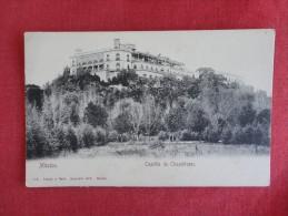 > Mexico   Castillo de Chapultepec  pre 1907 UDB  ref 1640