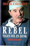 Rebel Tegen Wil En Dank Door René Steenhorst, Uitgeverij Het Spectrum. 2 Scans - Literatuur
