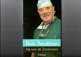 Na Ons De Zondvloed Door Prof. Dr. Bob Smalhout, Uitgeverij House Of Knowledge/De Telegraaf - Literatuur