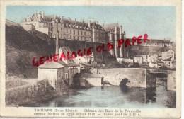 79 - THOUARS - CHATEAU DES DUCS DE LA TREMOILLE DEVENU MAISON DE FORCE DEPUIS 1871 - Thouars