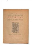 Les Bucoliques De Virgile.77 Pages.1934.exemplaire N°150/750 .1 Dessin Au Crayon De Papier Dédicacé Sur La Page De Garde - Poésie