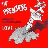 The PREACHERS - Against Switzerland And For Love - 45t - LARSEN RECORDZ - POWER PUNK - Punk