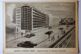 NAPOLI - GRANDE ALBERGO GRILLI (presso La Stazione Centrale) -  F/G - N/V - Napoli (Nepel)