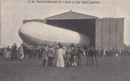 Aviation - Militaria German Zeppelin - S.M. Reichsluftschiff Z. I Wird In Die Halle Geführt - Dirigeable Reich Hangar - Dirigibili