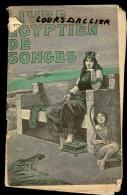 LE LIVRE EGYPTIEN DE SONGES  1er Janvier 1926  La Pillule FOSTER Soigne Tous Les Maux ! - Esotérisme