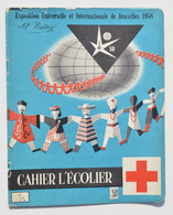EXPO 1958 BRUXELLES : Couverture N° 135 CAHIER DE L´ECOLIER / Croix-Rouge - Enfants