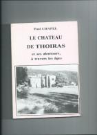 Gard.Le Chateau De Thoiras  Par Paul Chapel.134 Pages - Storia