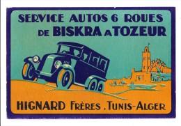 Vintage Label Etiquette d�h�tel ou bagage: Service Autos 6 roues de Biskra � Tozeur. Hignard Fr�res. Tunis Alger