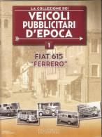"""VEICOLI PUBBLICITARI D´EPOCA  NUMERO 1 - FIAT 615 """"FERRERO"""" EAGLEMOSS COLLECTIONS 2011 - Modellismo"""