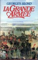C1 NAPOLEON Georges Blond LA GRANDE ARMEE 1804 1815 Relie ILLUSTRE Grand Format - Libri