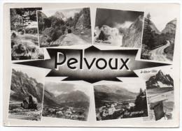 PELVOUX--Souvenir --Multivues ,cpsm 15 X 10  N° 8760 éd De France---cachet Refuge Cezanne--carte Pas Très Courante - Autres Communes