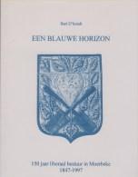 D'Hondt, Bart, Een Blauwe Horizon. 150 Jaar Liberaal Bestuur In Moerbeke (1847-1997) - Histoire
