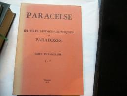 PARACELSE  OEUVRES MEDICO-CHIMIQUES OU PARADOXES - Esotérisme