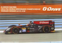 World Endurance 2014  - G-Drive Morgan-Nissan LM P2 - Rusinov/Pla/Canal  - Carte Promo - Le Mans