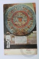 Old Mexico Postcard - Museo Nacional/ Nacional Museum - Calendario Azteco/  Aztec Sunstone - Unposted - Mexico