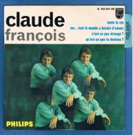 CLAUDE FRANCOIS - VINYLE 45 Tours - Réf. 437.316 BE - PHILIPS - Année 1967 - Vinyles