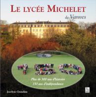 LIVRE LE LYCEE MICHELET DE VANVES 300 Ans D´histoire 150 Ans D´indépendance - Livres, BD, Revues