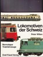 Train - Zug - Lokomotiven Der Schweiz - Peter Willen - Libri, Riviste, Fumetti