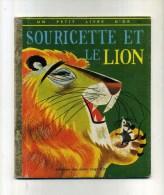- SOURICETTE ET LE LION . EDITIONS DES DEUX COQS D'OR 1977 .