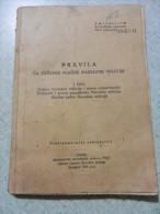 PRAVILA - ZA VRSENJE SLUZBE NARODNE MILICIJE  1949 - Libri, Riviste, Fumetti