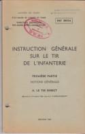 Instruction Générale Sur Le Tir De L'infanterie 1967 Première Partie Notions Générales - Books