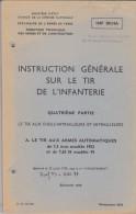 Instruction Générale Sur Le Tir De L'infanterie 1978 Quatrième Partie Le Tir Aux Fusils Mitrailleurs Et Mitrailleuses - Boeken