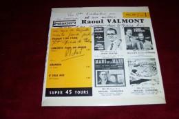 AUTOGRAPHE SUR VINYLE 45 TOURS  ° RAOUL VALMONT ° PUISQUE L'ON S'AIME  + 3 TITRES  ANNEES 60 - Autographes