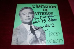 AUTOGRAPHE SUR VINYLE 45 TOURS  ° JEAN VALTON  ° L'IMITATION DE VITESSE   ANNEES 60 - Autographes
