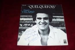 AUTOGRAPHE SUR VINYLE 45 TOURS  ° HUGUES VISCAINO ° QUELQUEFOIS - Autographes