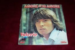 AUTOGRAPHE SUR VINYLE 45 TOURS  ° VALERIO ° AMORE MIO AMORE - Autogramme