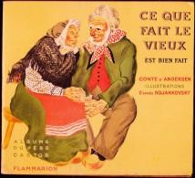 Ce que fait le Vieux est bien fait - Albums du P�re Castor / Flammarion - ( 1939 ) .