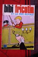 BD BIBI FRICOTIN Et La Pipe Royal - Bibi Fricotin