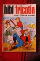 BD BIBI FRICOTIN Contre L´homme Masqué - Bibi Fricotin