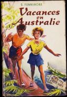 """S. Fennimore - Vacances en Australie  - """" Heures Joyeuses """"  N� 107 / �ditions de l�Amiti� - ( 1957 ) ."""
