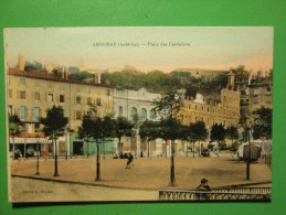 CPA  07  ANNONAY PLACE DES CORDELIERS - Annonay