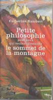Petite Philosophie Pour Atteindre Le Sommet De La Montagne Par Rambert Editions 1 - Psychology/Philosophy