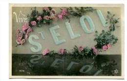 CPA  FANTAISIE  :  Vive ST ELOI    1908   A  VOIR  !!!!!!! - Autres