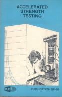 ACCELERATED STRENGTH TESTING - PUBLICATION SP-56 ACI AMERICAN CONCRETE INSTITUTE DETROIT AÑO 1978 319 PAGES - Ingénierie
