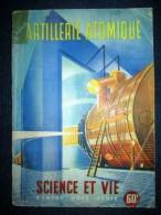 """""""La SCIENCE & La VIE"""" Hors-Série 1945: Special ARTILLERIE ATOMIQUE Radioactivité Nucléaire Nuclear ! - Science"""